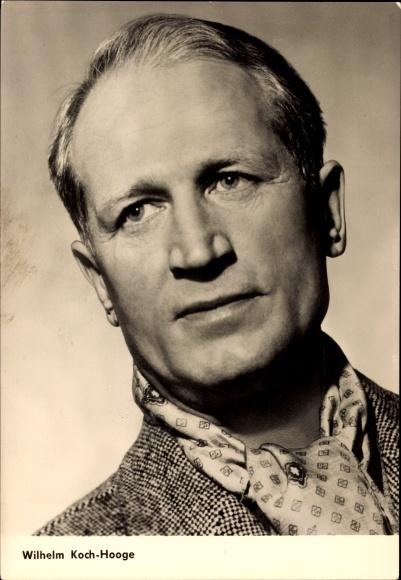Ansichtskarte / Postkarte Schauspieler <b>Wilhelm Koch</b> Hooge, DEFA, ... - 1046146